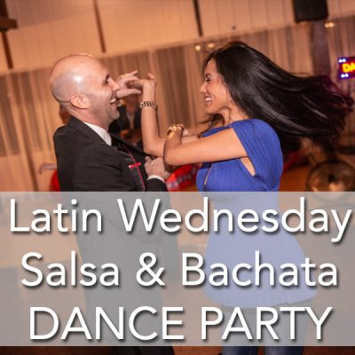 Latin Wednesday Salsa Bachata Dance Party Social Dancing