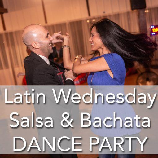 Latin Wednesday Salsa Bachata Dance Party Social Dancing